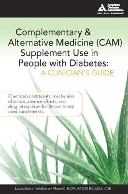 Complementary and Alternative Medicine (CAM) Supplement Use in People with Diabetes: A Clinician's Guide: A Clinician's Guide