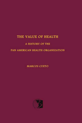 The Value of Health: A History of the Pan American Health Organization