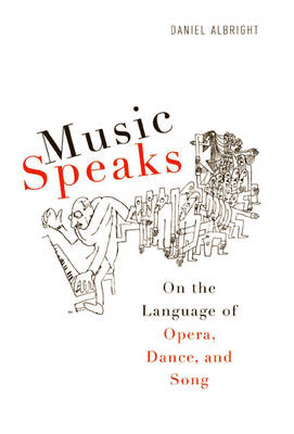 Music Speaks: On the Language of Opera, Dance, and Song