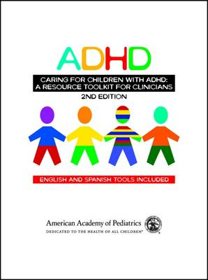 Caring for Children with ADHD: A Resource Toolkit for Clinicans