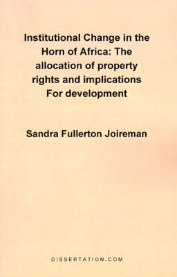 Institutional Change in the Horn of Africa: The Allocation of Property Rights and Implications for Development