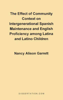 The Effect of Community Context on Intergenerational Spanish Maintenance and English Proficiency Among Latina and Latino Children