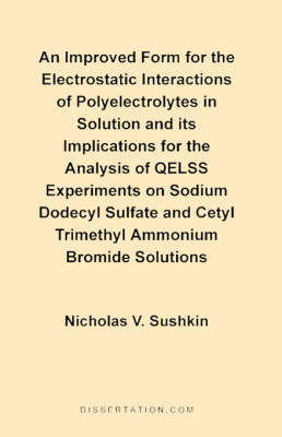 An Improved Form for the Electrostatic Interactions of Polyelectrolytes in Solution and Its Implications for the Analysis of QELSS Experiments on Sodium Dodecyl Sulfate and Cetyl Trimethyl Ammonium Bromide Solutions