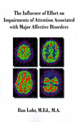 The Influence of Effort on Impairments of Attention Associated with Major Affective Disorders
