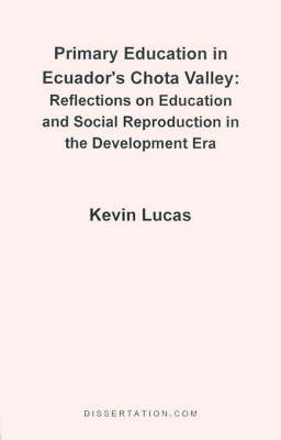 Primary Education in Ecuador's Chota Valley: Reflections on Education and Social Reproduction in the Development Era