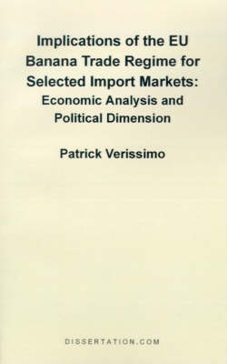 Implications of the EU Banana Trade Regime for Selected Import Markets: Economic Analysis and Political Dimension