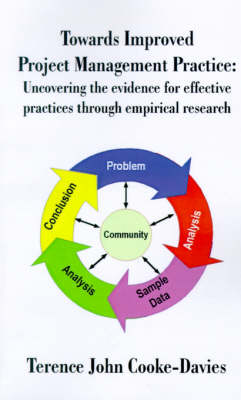 Towards Improved Project Management Practice: Uncovering the Evidence for Effective Practices Through Empirical Research