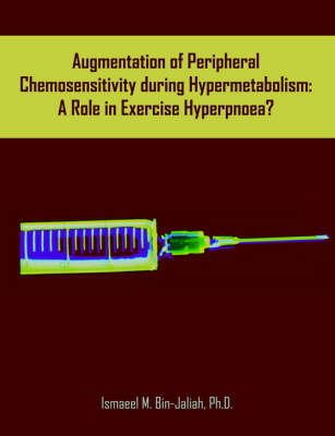 Augmentation of Peripheral Chemosensitivity During Hypermetabolism: A Role in Exercise Hyperpnoea?
