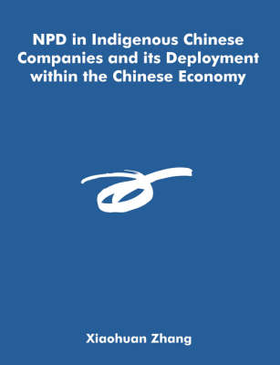 Npd in Indigenous Chinese Companies and Its Deployment Within the Chinese Economy