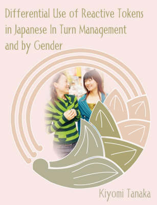 Differential Use of Reactive Tokens in Japanese in Turn Management and by Gender