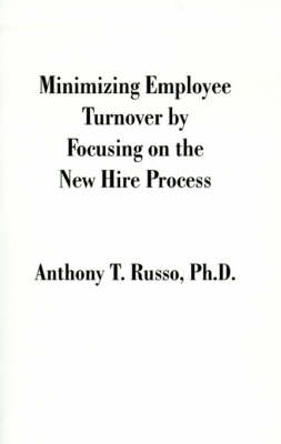 Minimizing Employee Turnover by Focusing on the New Hire Process