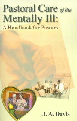 Pastoral Care of the Mentally Ill: A Handbook for Pastors