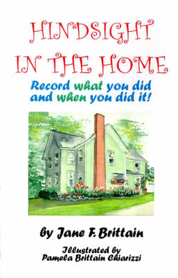 Hindsight in the Home: Record What You Did and When You Did It