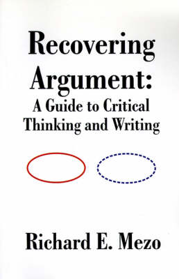 Recovering Argument: A Guide to Critical Thinking and Writing