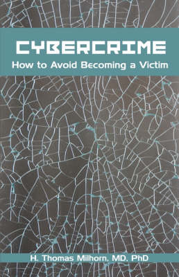 Cybercrime: How to Avoid Becoming a Victim