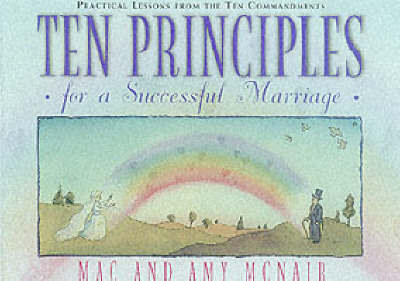 Ten Principles for a Successful Marriage: Practical Lessons from the Ten Commandments