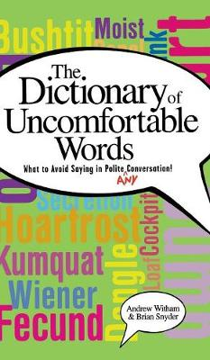 The Dictionary of Uncomfortable Words: What to Avoid Saying in Any Conversation