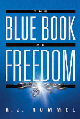 The Blue Book of Freedom: Ending Famine, Poverty, Democide, and War
