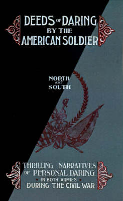 Deeds of Daring by the American Soldier: North and South