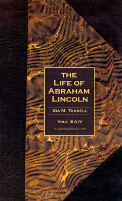 The Life of Abraham Lincoln: v. 3, v. 4