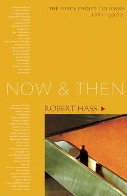 Now and Then: The Poet's Choice Columns, 1997-2000
