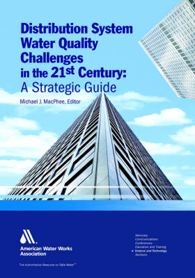 Distribution System Water Quality Challeneges in the 21st Century: A Strategic Guide
