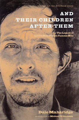 And Their Children After Them: The Legacy of Let Us Now Praise Famous Men: James Agee, Walker Evans, and the Rise and Fall of Cotton in the South