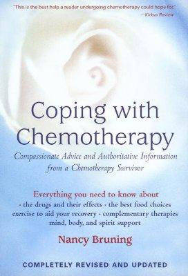 Coping with Chemotherapy: Authoritative Information and Compassionate Advice from a Chemotherapy Survivor