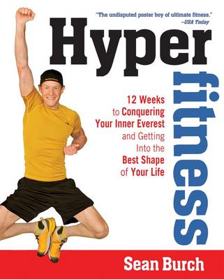 Hyperfitness: 12 Weeks to Conquering Your Inner Everest and Getting into the Best Shape of Your Life