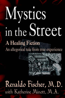 Mystics in the Street: A Healing Fiction