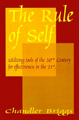 The Rule of Self: Utilizing Tools of the 20th Century for Effectiveness in the 21st