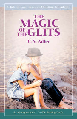 The Magic of the Glits: A Tale of Loss, Love, and Lasting Friendship