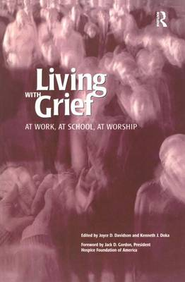 Living With Grief: At Work, At School, At Worship