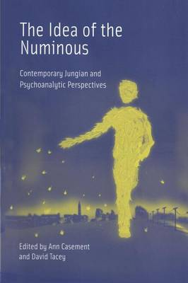 The Idea of the Numinous: Contemporary Jungian and Psychoanalytic Perspectives