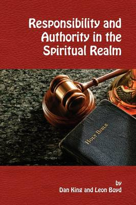 Responsibility and Authority in the Spiritual Realm