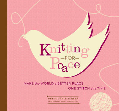 Knitting for Peace: Making the World a Better Place