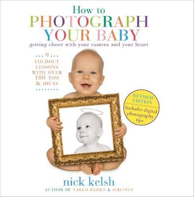 How to Photograph Your Baby:Revised Edition: Revised Edition