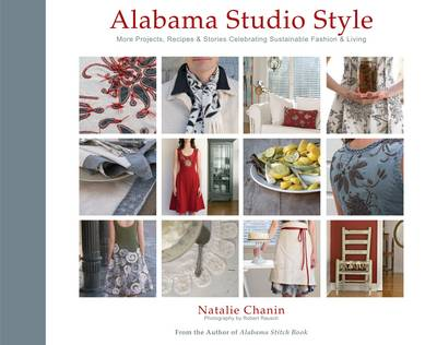 Alabama Studio Style: More Projects, Recipes and Stories