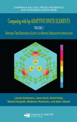 Computing with hp-ADAPTIVE FINITE ELEMENTS: Volume II Frontiers:  Three Dimensional Elliptic and Maxwell Problems with Applications