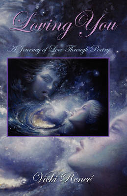Loving You: A Journey of Love Through Poetry