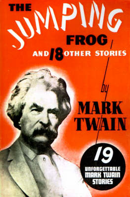 The Jumping Frog: And 18 Other Stories