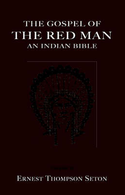 The Gospel of The Red Man: An Indian Bible