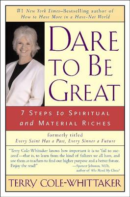 Dare to be Great: 7 Steps to Spiritual and Material Riches