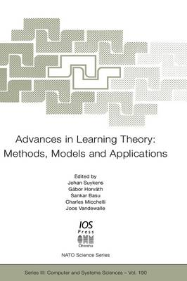 Advances in Learning Theory: Methods, Models and Applications