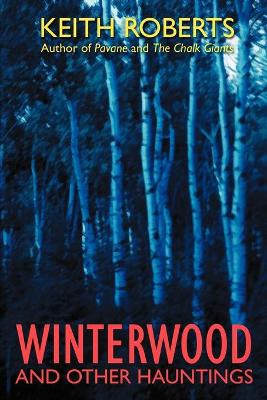 Winterwood: And Other Hauntings