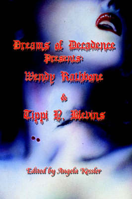 Dreams of Decadence Presents: Wendy Rathbone and Tippi N. Blevins