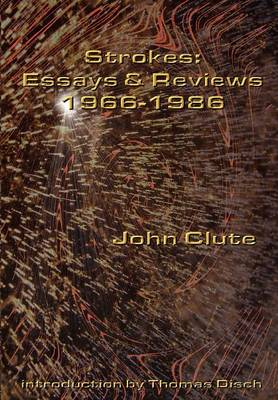 Strokes: Essays and Reviews 1966-1986