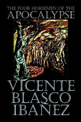 The Four Horsemen of the Apocalypse by Vicente Blasco Ibanez, Fiction, Literary