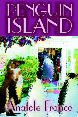 Penguin Island by Anatole France, Fiction, Classics