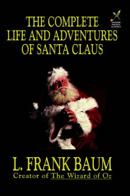 The Complete Life and Adventures of Santa Claus